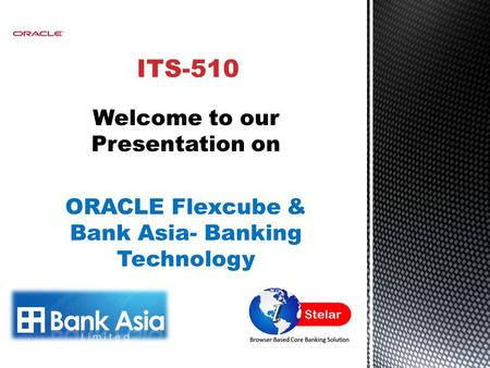 Welcome to our Presentation on ORACLE Flexcube & Bank Asia- Banking Technology.