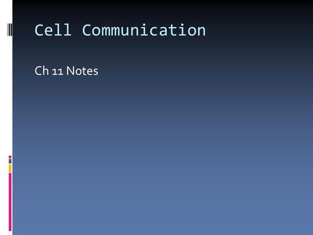 Cell Communication Ch 11 Notes. Cellular Internet  Cell to Cell communication essential for multicellular organisms  Coordinates activities of cell.