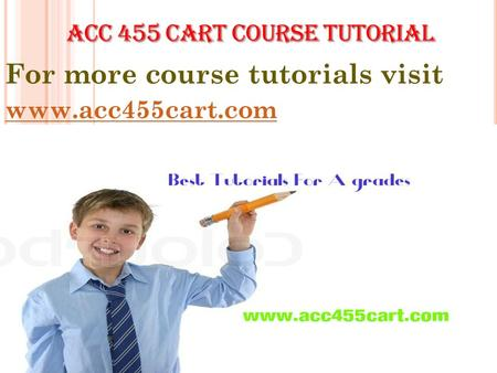 For more course tutorials visit www.acc455cart.com.