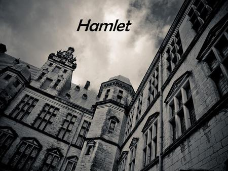 Hamlet. Pre-reading Questions 1.What would you do if you came back from college to discover that your father had died and your mother had remarried? The.