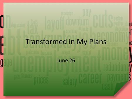 "Transformed in My Plans June 26. Be honest, now … What kinds of things would you include in the ""Top Ten"" worry list for adults? No one is completely."