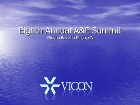 Eighth Annual A&E Summit Mission Bay San Diego, CA.