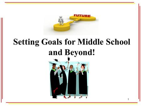 Setting Goals for Middle School and Beyond!