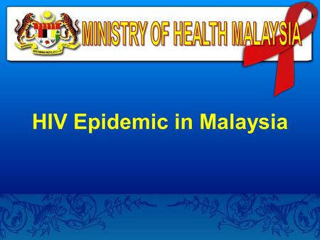 HIV Epidemic in Malaysia. HIV BY AGE GROUPS - MALAYSIA.