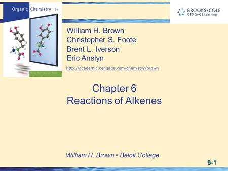 6-1 William H. Brown Beloit College William H. Brown Christopher S. Foote Brent L. Iverson Eric Anslyn  Chapter.