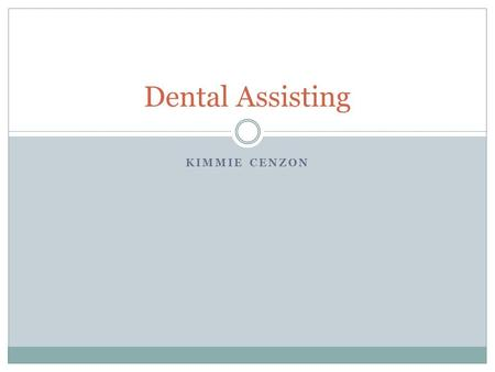 KIMMIE CENZON Dental Assisting. Radiology Radiology – Bitewings.