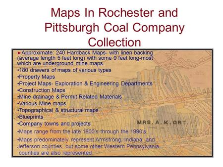 Maps In Rochester and Pittsburgh Coal Company Collection ► Approximate: 240 Hardback Maps- with linen backing (average length 5 feet long) with some 9.