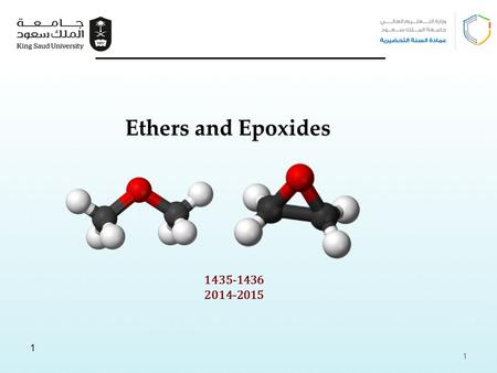 1 1435-1436 2014-2015 Ethers and Epoxides 1. Learning Objectives Chapter seven discusses the following topics and by the end of this chapter the students.