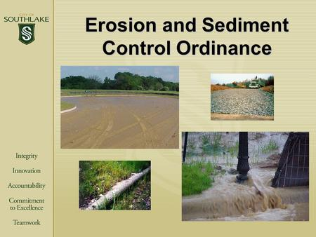Erosion and Sediment Control Ordinance. City of Southlake Strategy Map Live Our Core Values The City of Southlake provides municipal services that support.