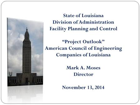 "State of Louisiana Division of Administration Facility Planning and Control ""Project Outlook"" American Council of Engineering Companies of Louisiana Mark."