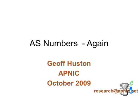 AS Numbers - Again Geoff Huston APNIC October 2009