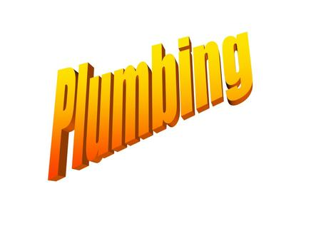 Plumbing is the directing of the flow of water. Usually considered in two parts Fresh water supply Pipes, fittings, and fixtures that supply hot and cold.