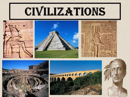 Civilizations. Stone Age People Lived 2 million years ago in eastern Africa Hunters and Gatherers (What does this mean?) –Fruit, seeds, nuts and insects,