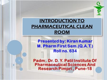 INTRODUCTION TO PHARMACEUTICAL CLEAN ROOM