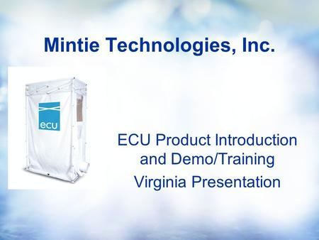 Mintie Technologies, Inc. ECU Product Introduction and Demo/Training Virginia Presentation.