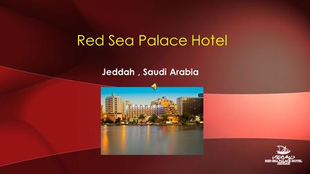 Jeddah, Saudi Arabia Red Sea Palace Hotel. Ideally located in Jeddah Heritage site (Known as Balad) The hotel fosters 269 rooms and suites overlooking.