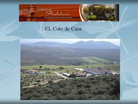 EL Coto de Caza. El Coto de Caza The farm has an area of 450 hectares with approximately 12.5 Km perimeter. Access to the property is completely paved.