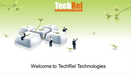 Welcome to TechRel Technologies. About Us TechRel Technologies Pvt. Ltd is an organization, founded to prepare the IT professionals, lacking perception.