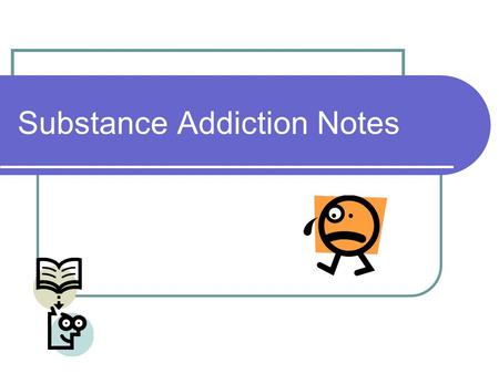 Substance Addiction Notes. Abuse or Addiction? Difference is very little You can abuse a drug (or alcohol) without being addicted.