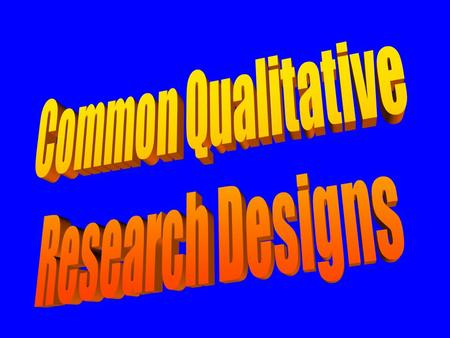 Qualitative Research Broad term that incorporates a variety of approaches to interpretive research Historical, sociological, political, educational Basically.