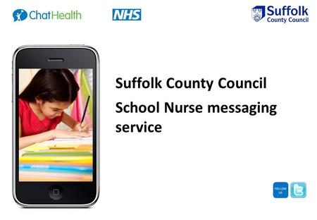 FOLLOW US Suffolk County Council School Nurse messaging service.
