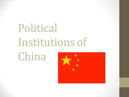 Political Institutions of China. ELECTIONS Elections are designed to give the party-state greater legitimacy CCP controls elections Direct, secret-ballot.