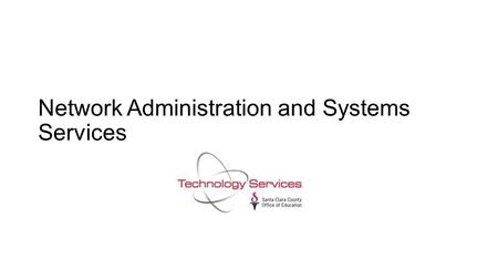 Network Administration and Systems Services. Dark fiber ring.