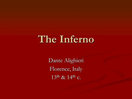 The Inferno Dante Alighieri Florence, Italy 13 th & 14 th c.