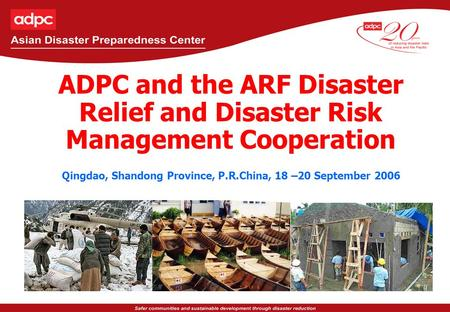 Stakeholders and Their Roles in Recovery ADPC and the ARF Disaster Relief and Disaster Risk Management Cooperation Qingdao, Shandong Province, P.R.China,