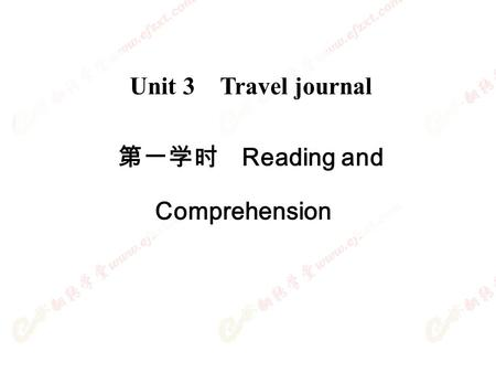 Unit 3 Travel journal 第一学时 Reading and Comprehension.