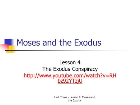 Unit Three - Lesson 4: Moses and the Exodus Moses and the Exodus Lesson 4 The Exodus Conspiracy  bz92YTzjU.