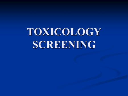TOXICOLOGY SCREENING. Using the toxicology laboratory To confirm or exclude toxic exposures in suspected individuals To confirm or exclude toxic exposures.
