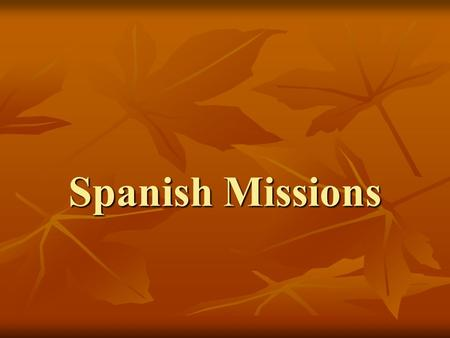 "Spanish Missions. What are Conquistadors? What are Conquistadors? What are Explorers? What are Explorers? Who discovered the ""New World?"" Who discovered."