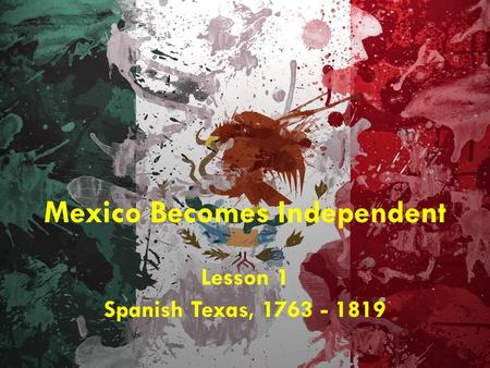 Mexico Becomes Independent