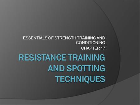 ESSENTIALS OF STRENGTH TRAINING AND CONDITIONING CHAPTER 17.