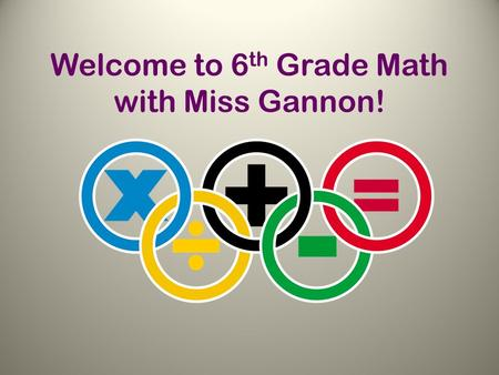Welcome to 6 th Grade Math with Miss Gannon!. Agenda JIMS Expectations – SOAR! Lockers Cell Phone Policy Supplies Agendas Communication Methods Hallway.