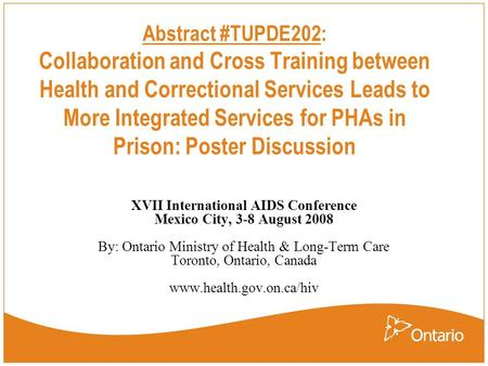 Abstract #TUPDE202: Collaboration and Cross Training between Health and Correctional Services Leads to More Integrated Services for PHAs in Prison: Poster.
