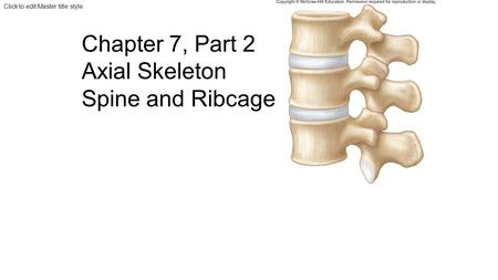 © 2012 Pearson Education, Inc. 7-6 The Vertebral Column ...