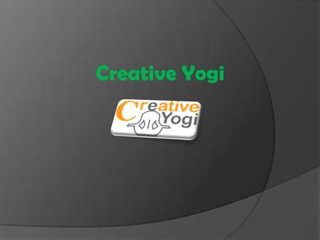 Creative Yogi. Creative Yogi - Unique Solutions for Translating Success! With a decade's experience, Creative Yogi have earned itself a name of belief.
