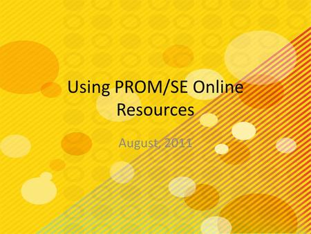 Using PROM/SE Online Resources August, 2011. ACCESSING PROM/SE UNIT ASSESSMENTS IN DATADIRECTOR.