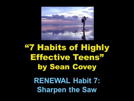 """7 Habits of Highly Effective Teens"" by Sean Covey"