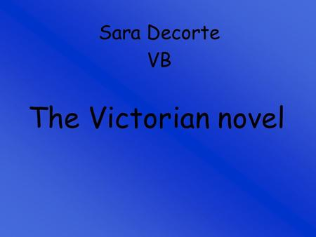 The Victorian novel Sara Decorte VB. The Victorian novel Themes Stylistic features Narrator Setting Anti-Victorianism.