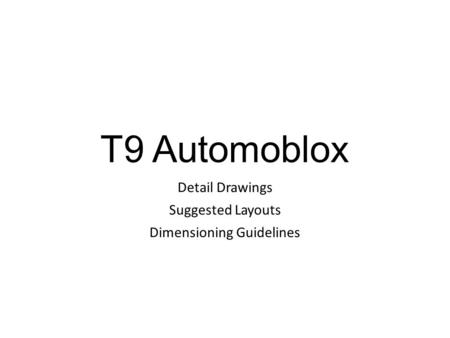 T9 Automoblox Detail Drawings Suggested Layouts Dimensioning Guidelines.