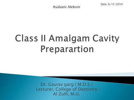 Class II Amalgam Cavity Preparartion