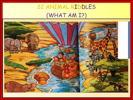 22 ANIMAL RIDDLES (WHAT AM I?) M I ? A. RIDDLE WHAT AM I ? EXAMPLE 1 I am a bird I have two wings. I can swim. I can't fly. What am I? I am a………………….