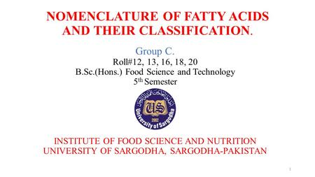 NOMENCLATURE OF FATTY ACIDS AND THEIR CLASSIFICATION.