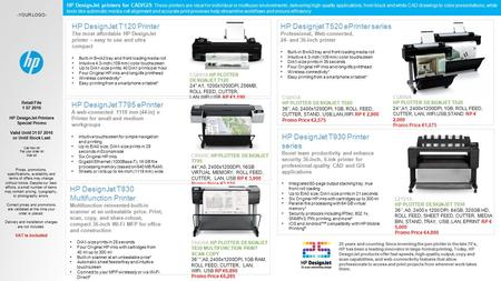 Retail File 1 07 2016 HP DesignJet Printers Special Promo Valid Until 31 07 2016 or Until Stock Last CQ891A HP PLOTTER DESIGNJET T120 24'' A1, 1200x1200DPI,