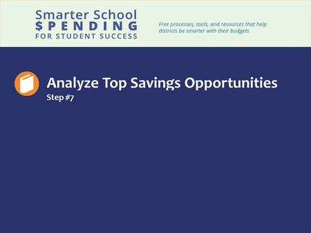 1 Analyze Top Savings Opportunities Step #7. 2 After completing the screening & sizing tools, you may use the Deep Dive tracker to identify the biggest.
