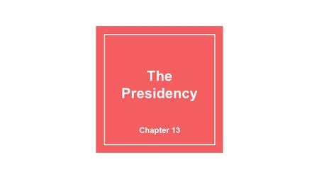 The Presidency Chapter 13. Introduction ●What are the roles and qualifications of the office of the President? The President's roles include: ●Chief of.