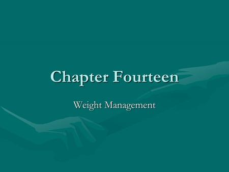 Chapter Fourteen Weight Management. National Institute of Health Standards (2004) 65% of Americans are considered overweight65% of Americans are considered.
